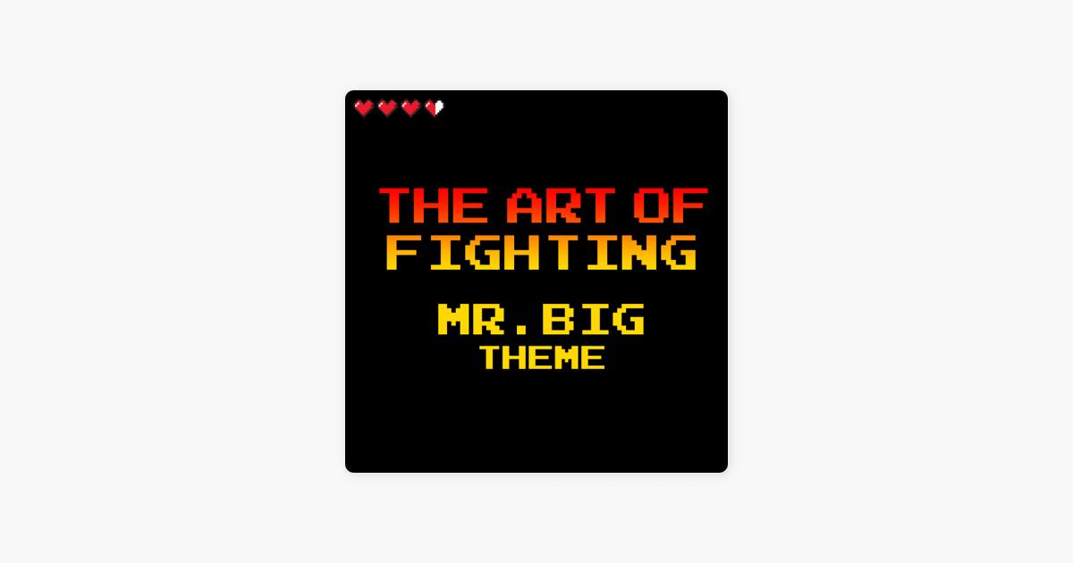 The Art Of Fighting Mr Big Theme Retro Classic Single De Players Select En Apple Music