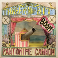 Pantomime Cannon by Threepenny Bit on Apple Music
