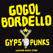 Gogol Bordello - Start Wearing Purple