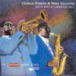 Charlie Parker & Dizzy Gillespie - Groovin' High (Live)