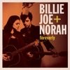 Foreverly, Billie Joe + Norah