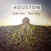 Write Short, Think Long - EP, Houston