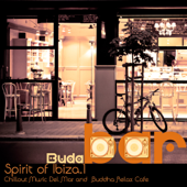 Buda Bar Spirit of Ibiza. Vol.1 (Chillout Music Del Mar and Buddha Relax Cafe) [Music for Meditation, Relaxing, Massage and Spa]
