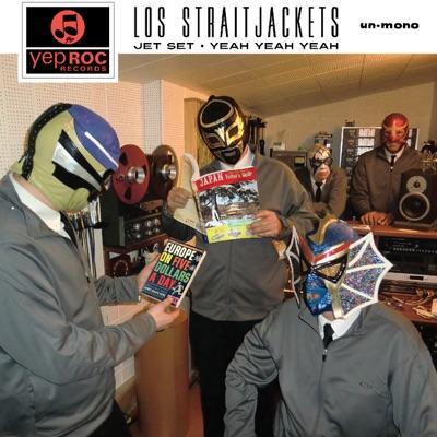 Jet Set / Yeah Yeah Yeah - Single - Los Straitjackets