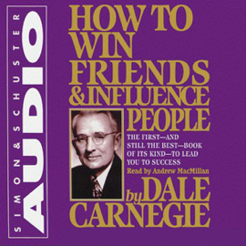 How to Win Friends & Influence People (Unabridged) audiobook