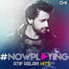#NowPlaying: Atif Aslam Hits - Atif Aslam