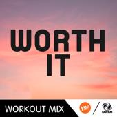 Worth It (WMTV 128 BPM Workout Remix)