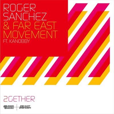 2Gether (feat. Kanobby) [Remixes] - Roger Sanchez