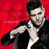 To Be Loved (Deluxe Edition), Michael Bublé