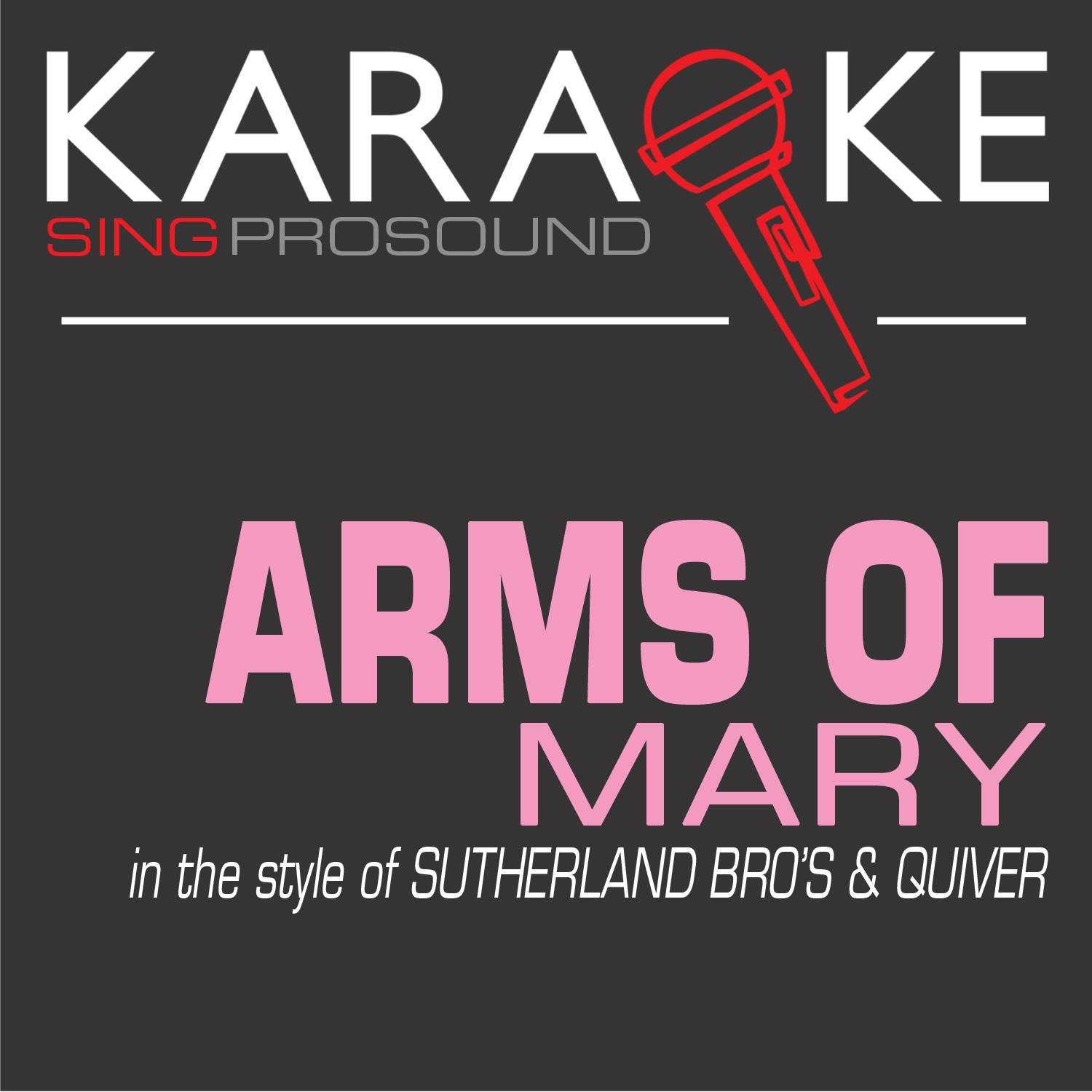 Arms of Mary (In the Style of Sutherland Bro's & Quiver) [Karaoke with Background Vocal] - Single