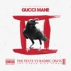 The State Vs Radric Davis: The Caged Bird Sings, Gucci Mane