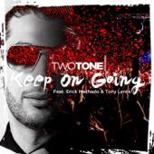 Keep on Going (feat. Erick Machado & Tony Lenta)