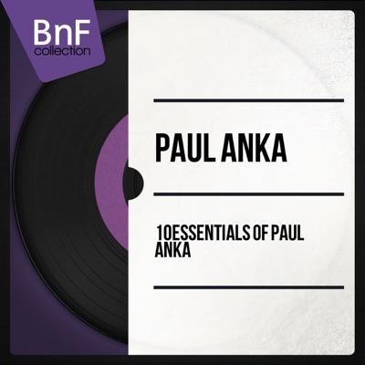 10 Essentials of Paul Anka (Mono Version) - Paul Anka