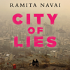 Ramita Navai - City of Lies: Love, Sex, Death, And the Search for Truth in Tehran (Unabridged)  artwork
