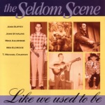 The Seldom Scene - She's More to Be Pitied
