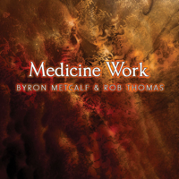 Byron Metcalf & Rob Thomas - Medicine Work artwork