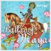 Ballad of Maya