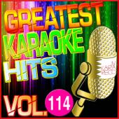 Greatest Karaoke Hits, Vol. 114 (Karaoke Version)