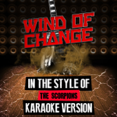 Wind of Change (In the Style of the Scorpions) [Karaoke Version]
