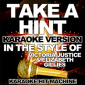 [Download] Take a Hint (In the Style of Victoria Justice & Elizabeth Gillies) [Karaoke Version] MP3
