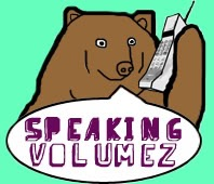 SPEAKING VOLUMEZ
