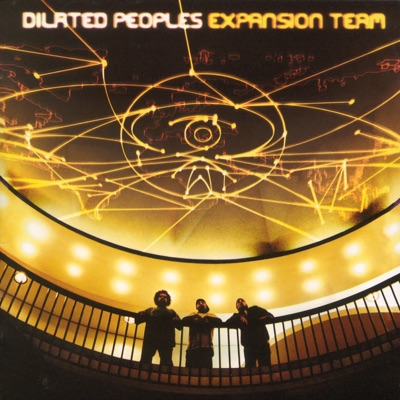 Expansion Team - Dilated Peoples