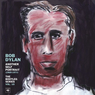 The Bootleg Series, Vol. 10: Another Self Portrait (1969-1971) [Deluxe Version] - Bob Dylan