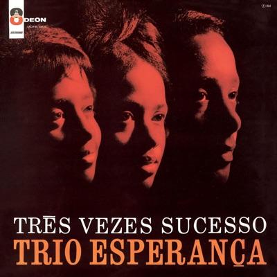 Tres Vezes Sucesso - Trio Esperança