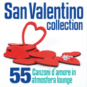 San Valentino Collection (55 Canzoni d'amore in atmosfera lounge)