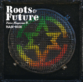 VOICE MAGICIAN Ⅳ ~Roots&Future