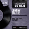 West Side Story, Extracts (feat. Ralph Burns and His Orchestra) [Original Motion Picture Soundtrack, Mono Version] - Single, Johnny Mathis