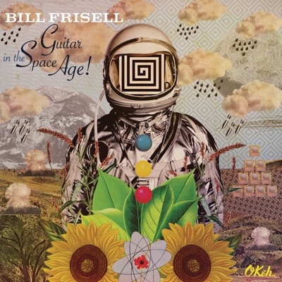 Guitar in the Space Age - Bill Frisell