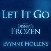 Let It Go - Evynne Hollens - Evynne Hollens