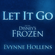 Let It Go - Evynne Hollens