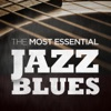 The Most Essential Jazz Blues