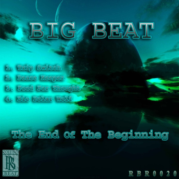Big Beat - The End of the Beginning - EP