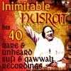 Inimitable Nusrat His 40 Rare Unheard Sufi Songs and Qawwali Recordings Hits