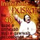 Inimitable Nusrat His 40 Rare Unheard Sufi Songs and Qawwali Recordings Hits