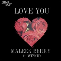 Maleek Berry - Love You (feat. Wizkid) - Single