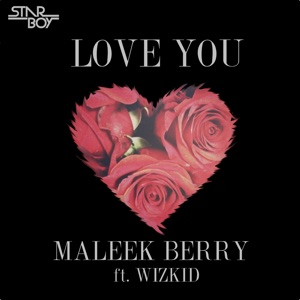 Love You (feat. Wizkid) - Single Mp3 Download