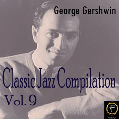Classic Jazz Compilation, Vol. 9 - George Gershwin