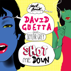 David Guetta - Shot Me Down feat. Skylar Grey