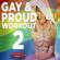 Various Artists - Gay & Proud Workout 2 (Non-Stop DJ Mix Celebrating Gay Pride) [132 BPM]