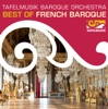 Best of French Baroque, Tafelmusik Baroque Orchestra
