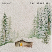 Oh Light (feat. Gungor & All Sons and Daughters)