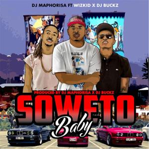DJ Maphorisa - Soweto Baby feat. DJ Buckz & Wizkid