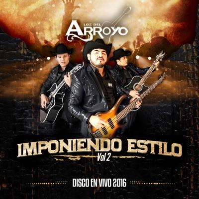 Imponiendo Estilo, Vol. 2 (En Vivo) - Los del Arroyo