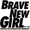 Bankrupt Slut - Brave New Girl Song Lyrics