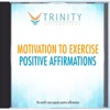 Motivation to Exercise Affirmations - EP - Trinity Affirmations