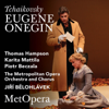 Tchaikovsky: Eugene Onegin, Op. 24 (Recorded Live at The Met - February 14, 2009) - The Metropolitan Opera, Thomas Hampson, Karita Mattila, Piotr Beczala & Jiří Bělohlávek